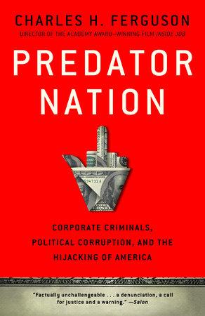 Predator Nation by Charles H. Ferguson
