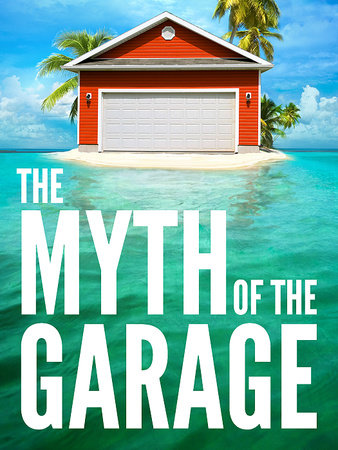 The Myth of the Garage by Dan Heath and Chip Heath