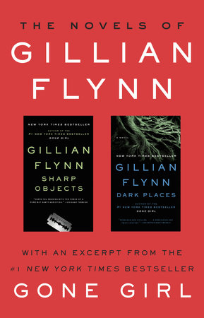 The Novels of Gillian Flynn by Gillian Flynn