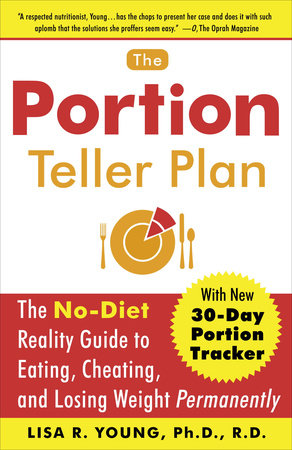 The Portion Teller Plan by Lisa R. Young, Ph.D.