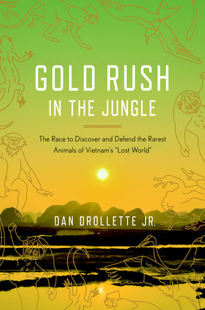 Gold Rush in the Jungle by Dan Drollette, Jr.