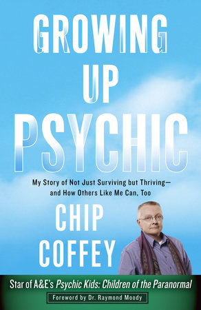 Growing Up Psychic by Chip Coffey