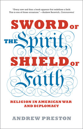 Sword of the Spirit, Shield of Faith by Andrew Preston