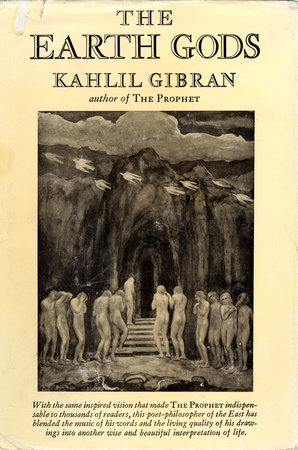 EARTH GODS by Kahlil Gibran