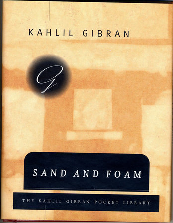 Sand and Foam by Kahlil Gibran
