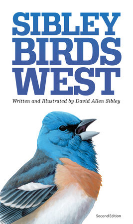 The Sibley Field Guide to Birds of Western North America by David Sibley