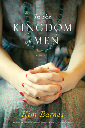 In the Kingdom of Men by Kim Barnes