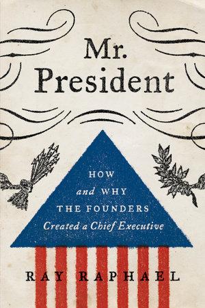 Mr. President by Ray Raphael