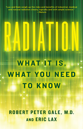 Radiation by Robert Peter Gale and Eric Lax