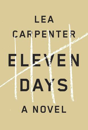 Eleven Days by Lea Carpenter