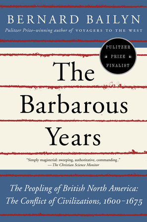 The Barbarous Years by Bernard Bailyn