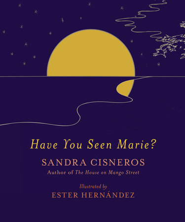 Have You Seen Marie? by Sandra Cisneros