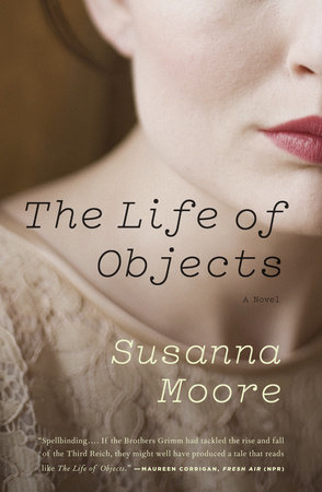 The Life of Objects by Susanna Moore