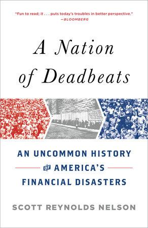 A Nation of Deadbeats by Scott Reynolds Nelson