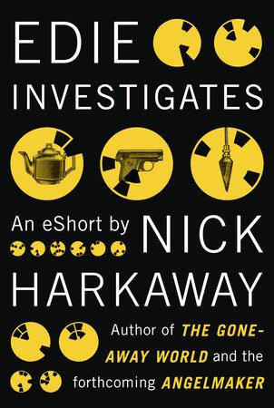 Edie Investigates by Nick Harkaway