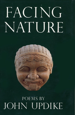 FACING NATURE by John Updike
