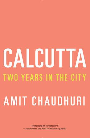 Calcutta by Amit Chaudhuri