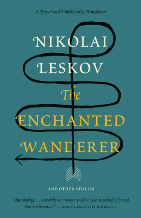 The Enchanted Wanderer by Nikolai Leskov