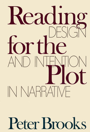 READING FOR THE PLOT by Peter Brooks