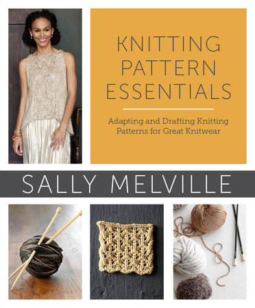 Knitting Pattern Essentials (with Bonus Material) by Sally Melville