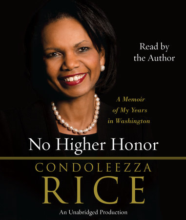 No Higher Honor by Condoleezza Rice