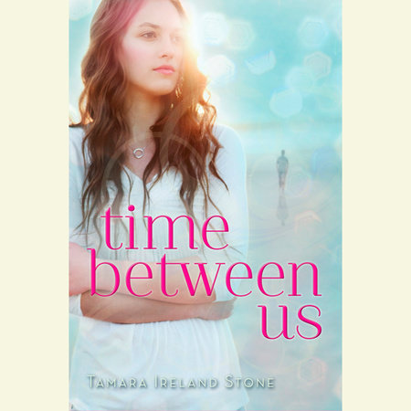 Time Between Us by Tamara Ireland Stone