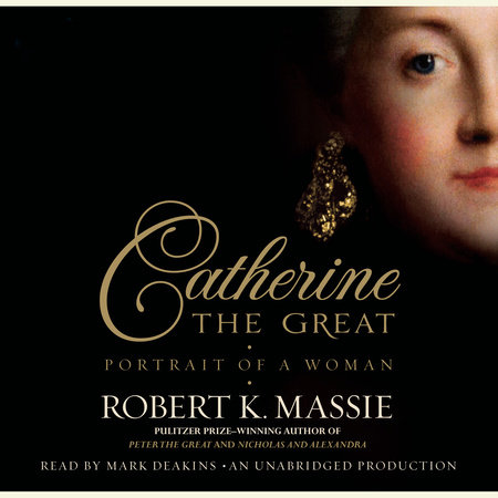 Catherine the Great: Portrait of a Woman by Robert K. Massie