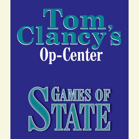 Op-Center # 3:  Games of State by Tom Clancy, Steve Pieczenik and Jeff Rovin