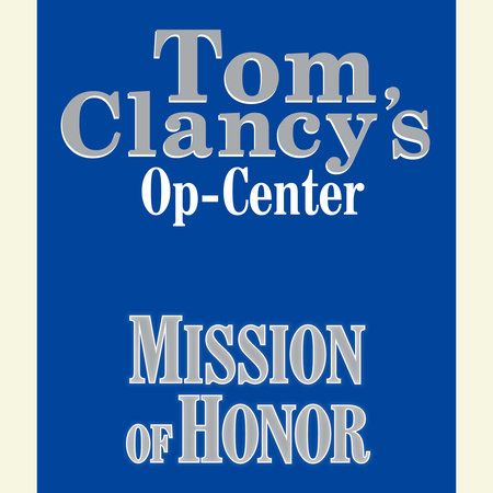 Op-Center # 9:  Mission of Honor by Tom Clancy, Steve Pieczenik and Jeff Rovin