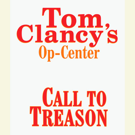 Op-Center #11:  Call to Treason by Tom Clancy, Steve Pieczenik and Jeff Rovin