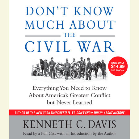 Don't Know Much About the Civil War by Kenneth C. Davis