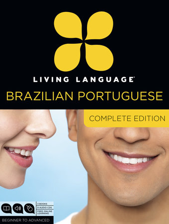 Living Language Brazilian Portuguese, Complete Edition by Living Language and Dulce Marcello