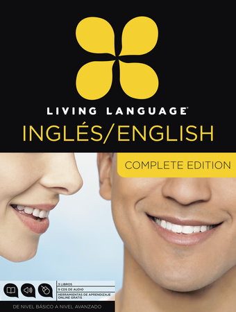 Living Language English for Spanish Speakers, Complete Edition (ESL/ELL) by Living Language and Erin Quirk