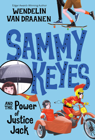 Sammy Keyes and the Power of Justice Jack by Wendelin Van Draanen