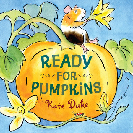 Ready for Pumpkins by Kate Duke