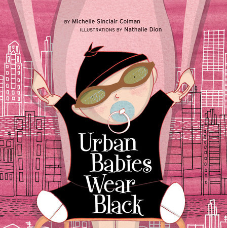 Urban Babies Wear Black by Michelle Sinclair Colman
