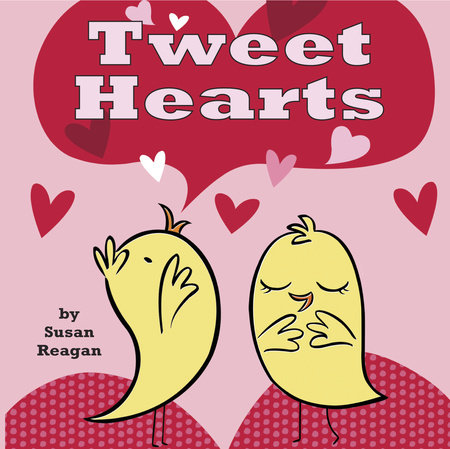 Tweet Hearts by Susan Reagan