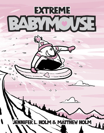 Babymouse #17: Extreme Babymouse by Jennifer L. Holm and Matthew Holm