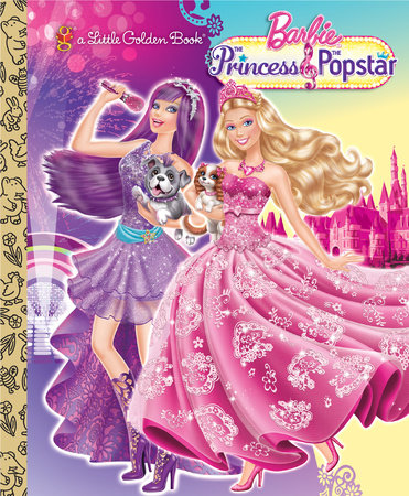 Princess and the Popstar Little Golden Book (Barbie) by Mary Tillworth