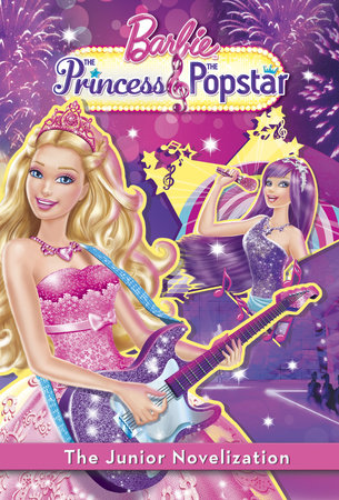 Princess and the Popstar Junior Novelization (Barbie) by Irene Trimble