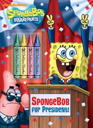 SpongeBob for President! (SpongeBob SquarePants) by Golden Books