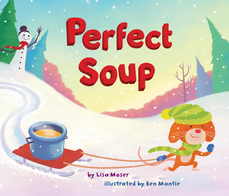 Perfect Soup by Lisa Moser
