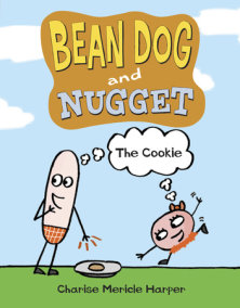Bean Dog and Nugget: The Cookie
