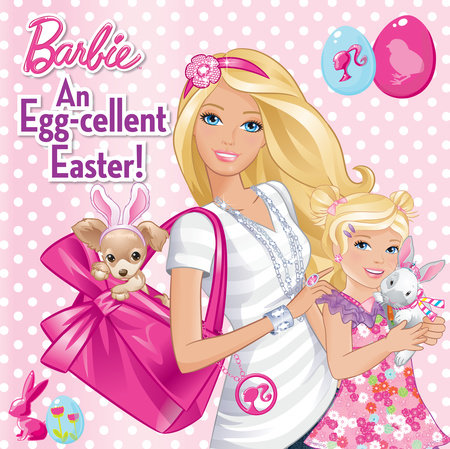 An Egg-cellent Easter! (Barbie) by Rebecca Frazer
