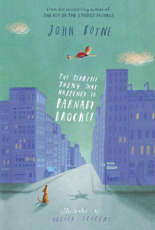 The Terrible Thing That Happened to Barnaby Brocket by John Boyne