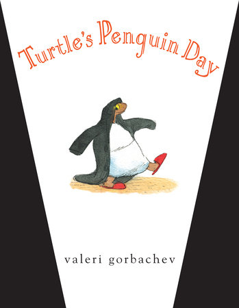 Turtle's Penguin Day by Valeri Gorbachev