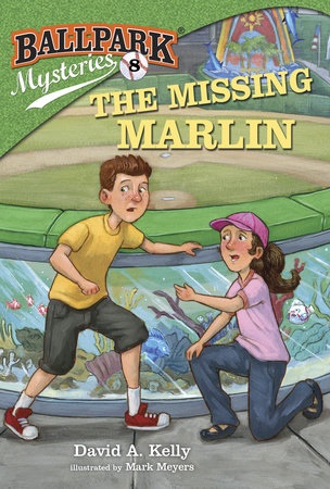 Ballpark Mysteries #8: The Missing Marlin by David A. Kelly