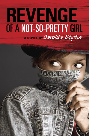 Revenge of a Not-So-Pretty Girl by Carolita Blythe