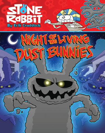 Stone Rabbit #6: Night of the Living Dust Bunnies by Erik Craddock
