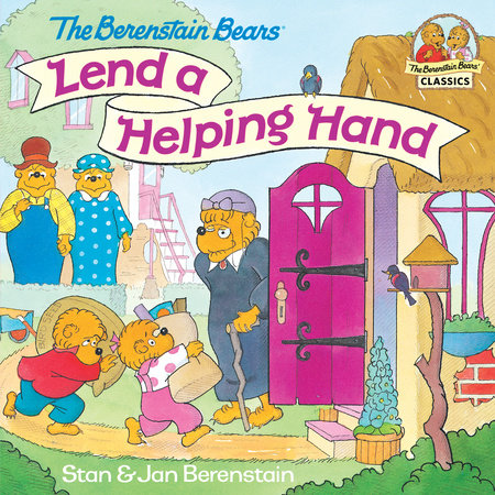 The Berenstain Bears Lend a Helping Hand by Stan Berenstain and Jan Berenstain